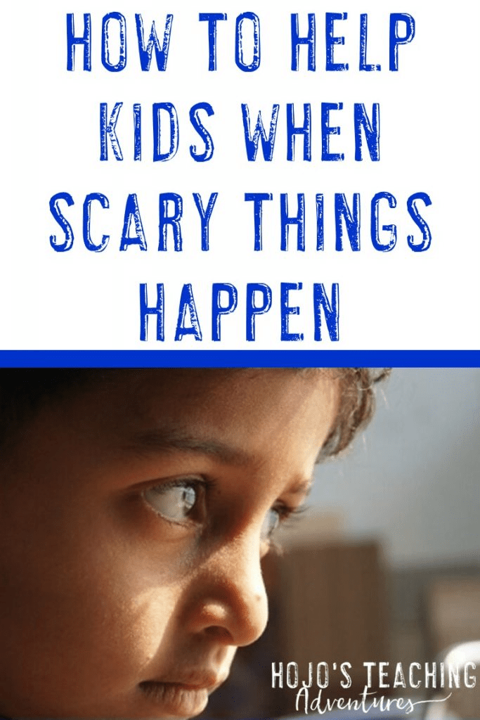 how to help kids when scary things happen