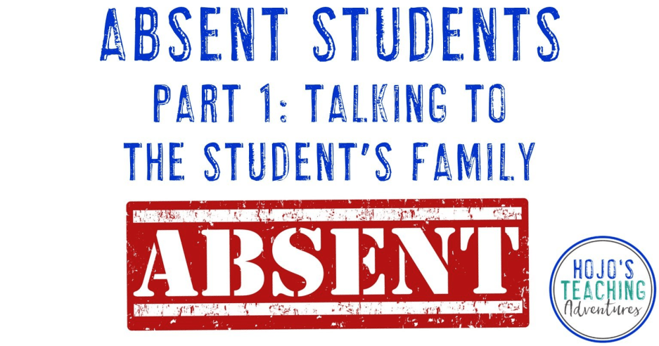Students Missing School – Part 1 {Talking to the Student's Family}