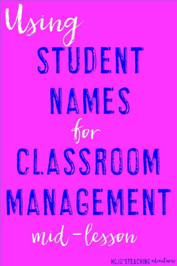 Are your students off task during your lessons? Are they messing around and not paying attention? Try using student names mid-lesson as an effective classroom management took. Click through for all the details!