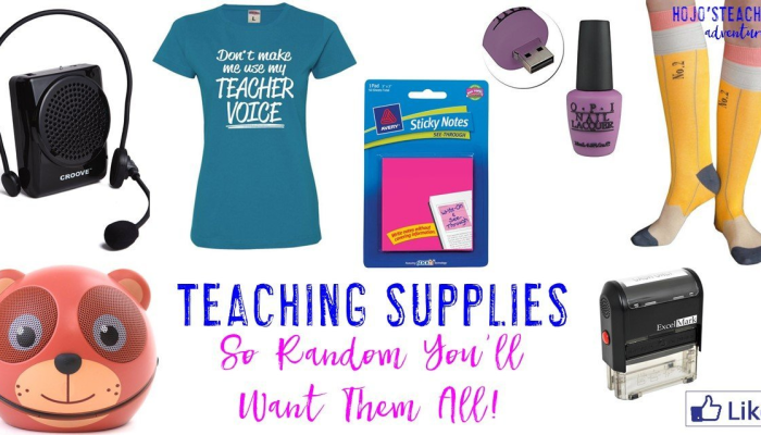 Totally Random Teaching Supplies That You'll Want!