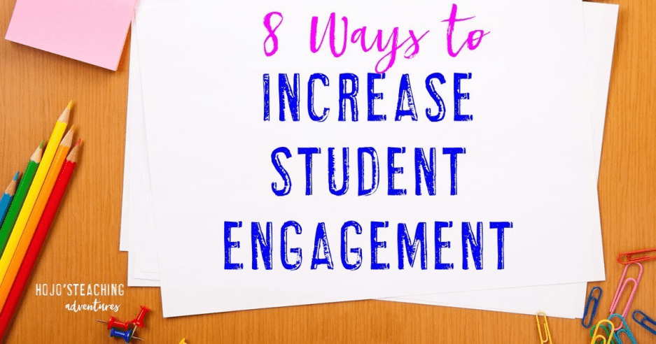 8 Ways to Increase Student Engagement