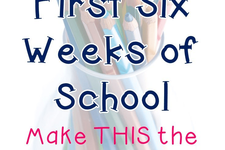 Tips for the First Six Weeks of School