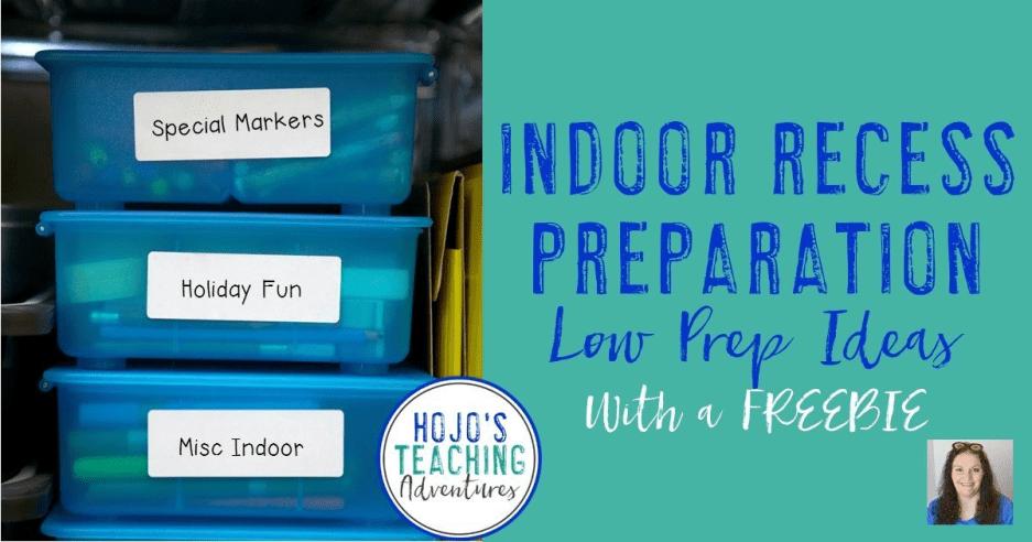 Indoor Recess Preparation: Low Prep Ideas