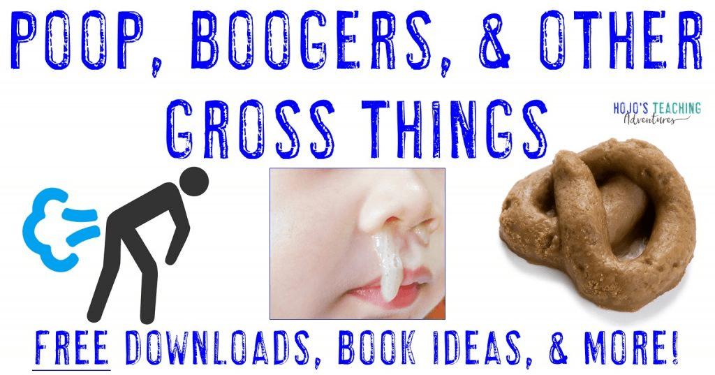 Poop, Boogers, & Other Gross Things - FREE Downloads, Book Ideas, & more!