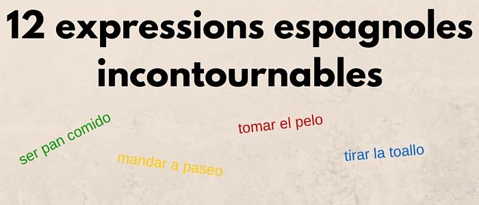 12 expressions espagnoles incontournables