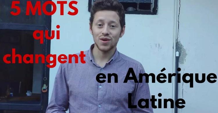 5 mots qui changent en Amérique Latine