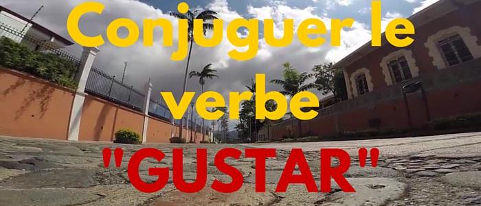 Conjuguer le verbe -GUSTAR-