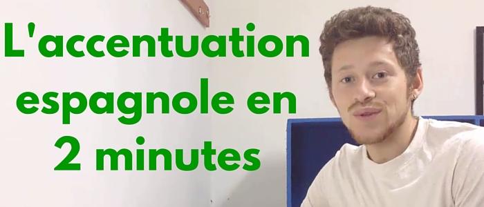 L'accentuation espagnole expliquée en 2 MINUTES