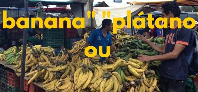 """ntre """"banane"""" et """"platano"""" en espagnol"""