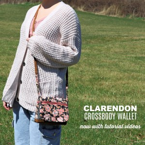 Clarendon Crossbody Wallet – with video tutorial and bonus belt bag pattern