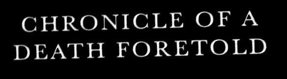 Chronicle of a Death Foretold 01