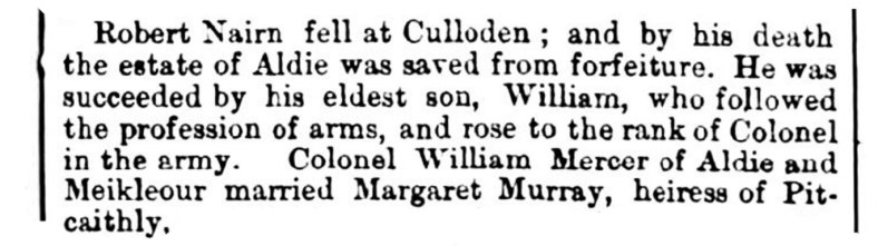 Colonel William Mercer of Aldie - his father died at Culloden