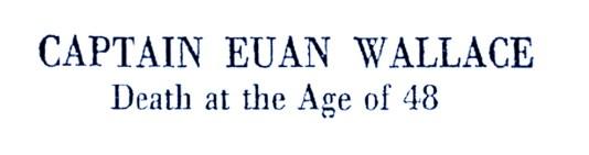 Feb 1941 Captain Euan Wallace 1