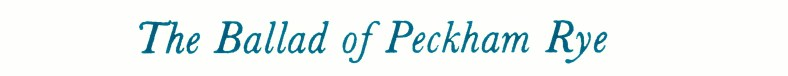 07 The Ballad of Peckham Rye - Muriel Spark