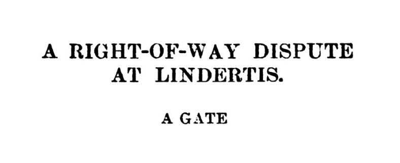 1896 a right of way dispute - a Lindertis gate