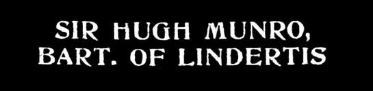 Sir Hugh Munro Bart of Lindertis - death 1919