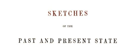 Sketches of the Past and Prsent State
