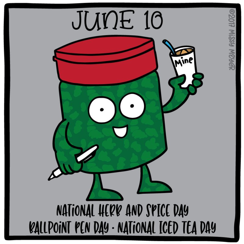 June 10 (every year): National Herb and Spice Day; Ballpoint Pen Day; National Iced Tea Day