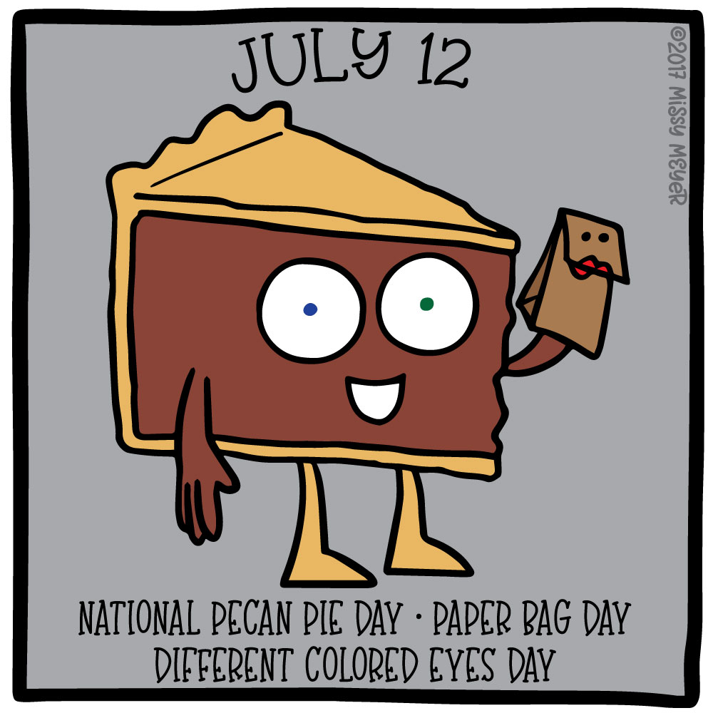 July 12 (every year): National Pecan Pie Day; Paper Bag Day; Different Colored Eyes Day