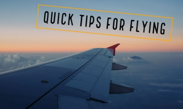 Quick Tips for Flying