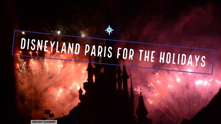 Disneyland Paris for the Holidays