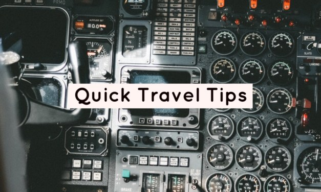 Quick Travel Tips