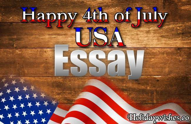Essay On 4th Of July (America Independence Day) For School Students