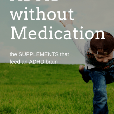 ADHD, Anxiety and Tourette Syndrome: A Natural Approach Part 2: Supplements