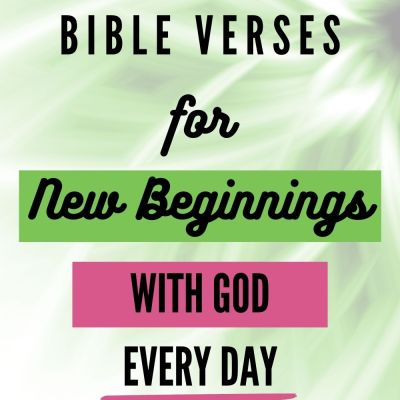 15 Verses to Inspire New Beginnings with God Every Day