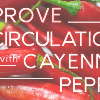 Improve Circulation With Cayenne Pepper