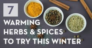 7 Warming Herbs and Spices to Try This Winter