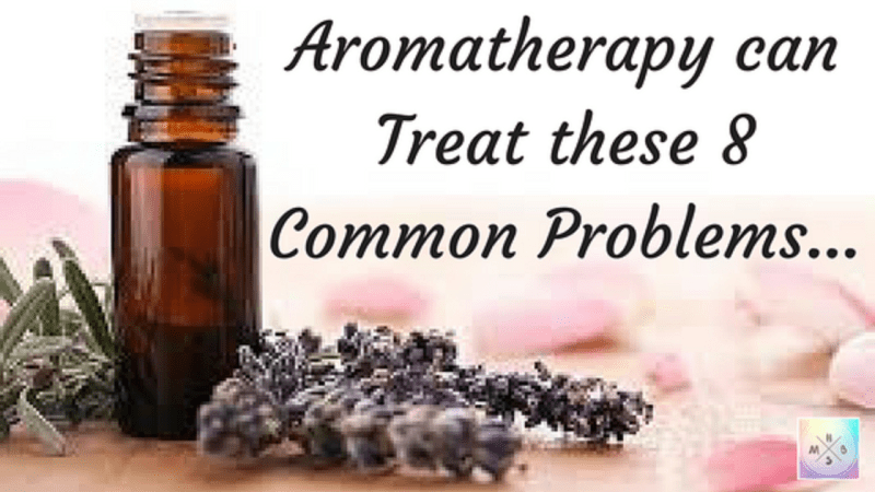 Aromatherapy can Treat these 8 Common Problems