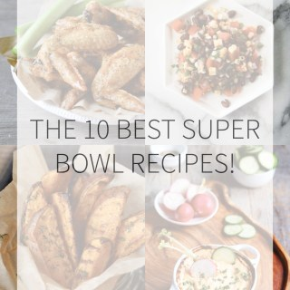 10 BEST Super Bowl Recipes!