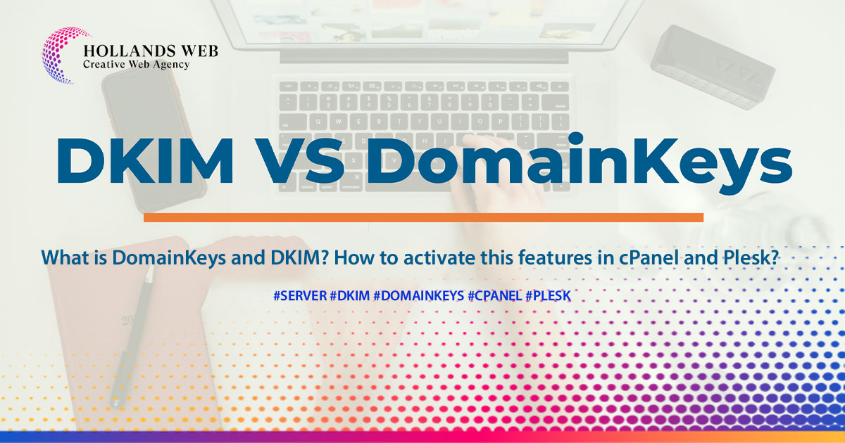 What is DomainKeys and DKIM