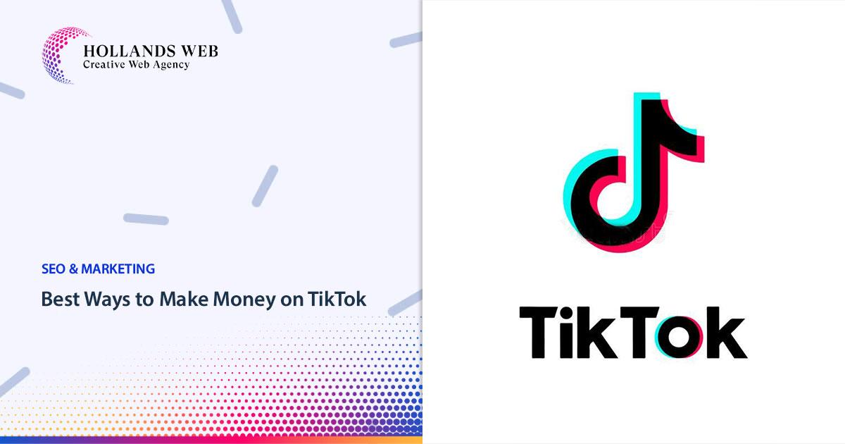 Best Ways to Make Money on TikTok