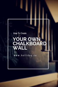 Tutorial: How to Make Your Own Chalkboard Wall - The ...