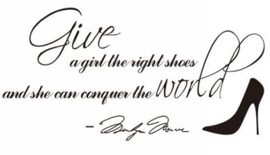 Give-A-Girl-A-Right-Shoes-And-She-Can-Conquer-The-World-Marilyn-Monroe-Quote-Wall