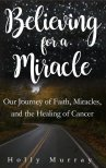 Believing for a Miracle