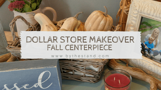 Dollar Store Makeover — Fall Centerpiece