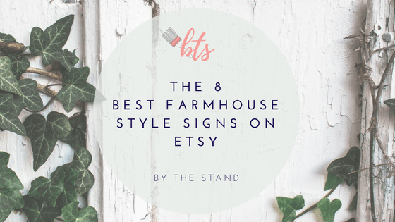 The best 8 farmhouse style signs on Etsy