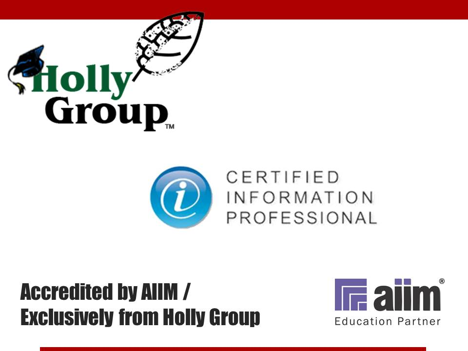 AIIM Accredited; Holly Group Exclusive!