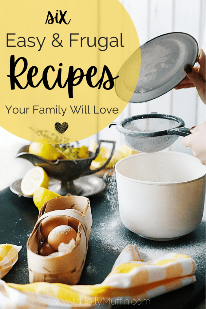 6 easy and frugal recipes your family will love!