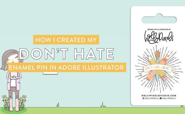 Creating My Don T Hate Create Enamel Pin In Adobe