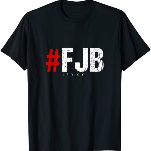 #FJB ifykyk ,Pro America F Biden, Anti Biden TShirt