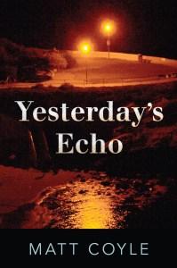 Yesterday's Echo by Matt Coyle