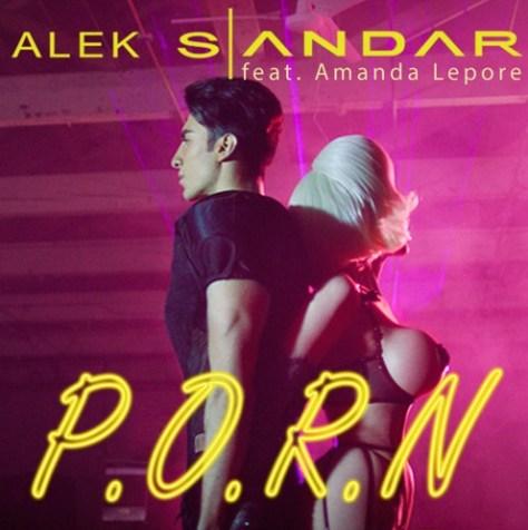 Alek Sandar's hot new single P.O.R.N.
