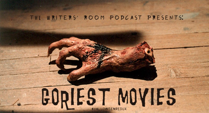 the writers room podcast goriest movies ever