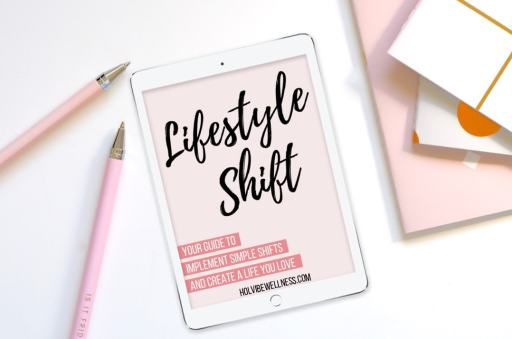 Lifestyle Shift: Your Guide to Implement Simple Shifts and Create a Life You Love
