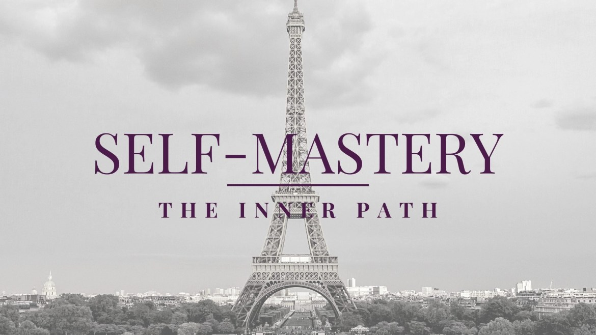 Self-Mastery is the Ultimate Goal in Living a Fulfilling Life