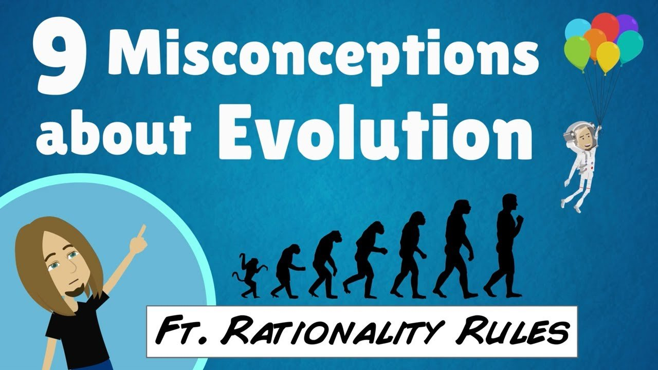 9 Misconceptions about Evolution (Ft. Rationality Rules)